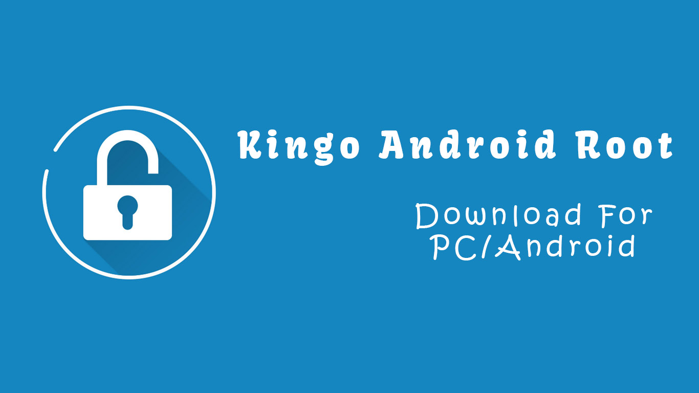 Download Kingo Android Root APK